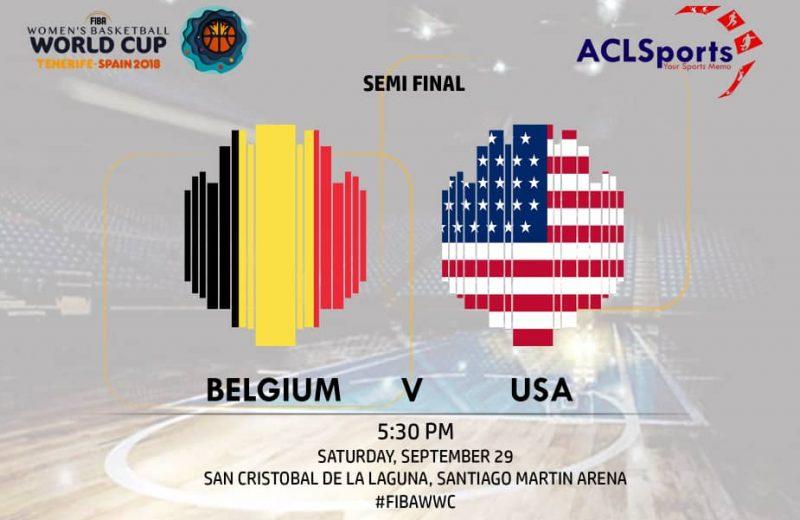 FIBAWWC 2018: World Champions USA Vs Belgium semi-final