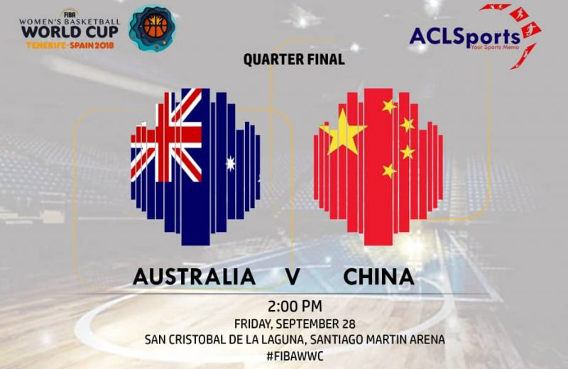 2018 FIBAWWC Preview: Australia Vs China