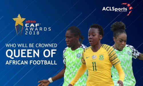 CAF Awards: Between Oshoala, Kgatlana and Ordega